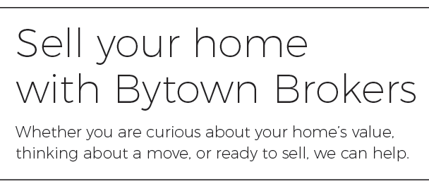 Sell your home with Bytown Brokers. Whether you are curious about your home's value, thinking about a move, or ready to sell, we can help.