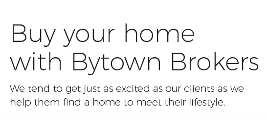 Buy your home with Bytown Brokers. We tend to get just as excited as our clients as we help them find a home to meet their lifestyle.